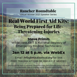 Rancher Roundtable Winter 2021 Speaker Series: Real World First Aid Kits: Being Prepared For Life-Threatening Injuries @ Webex